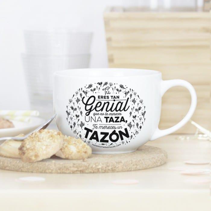 tazon-tu-eres-tan-genial-que-no-te-mereces-una-taza-te-mereces-un-tazon