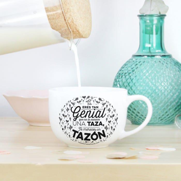 tazon-tu-eres-tan-genial-que-no-te-mereces-una-taza-te-mereces-un-tazon2